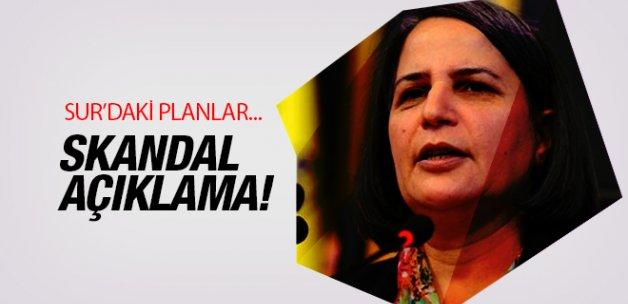 Kışanak'tan skandal açıklama! Sur'daki planlar...