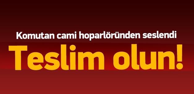 Komutan, camiden PKK'lılara seslendi, 'Teslim olun'