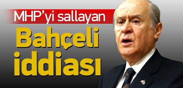 MHP'yi sallayan Bahçeli iddiası