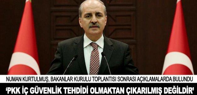 'PKK iç güvenlik tehdidi olmaktan çıkarılmış değildir'