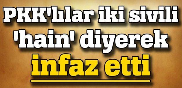 PKK iki sivili 'hain' diye infaz etti