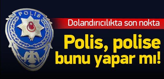 Polis, polisleri MİT yalanıyla dolandırdı