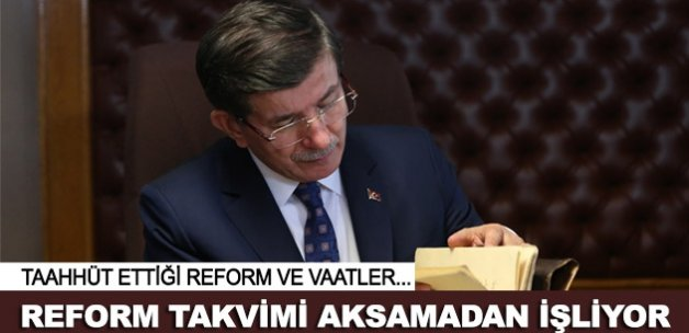 """Reform takvimi """"tıkır tıkır"""" işliyor"""