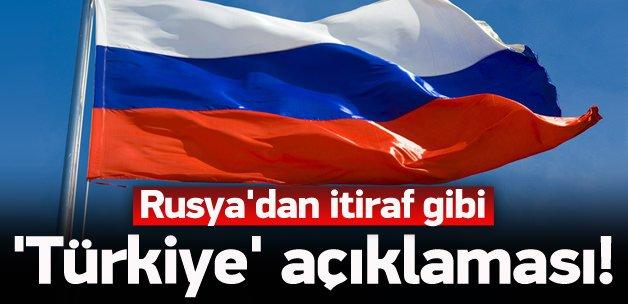 Rusya'dan itiraf gibi 'Türkiye' açıklaması