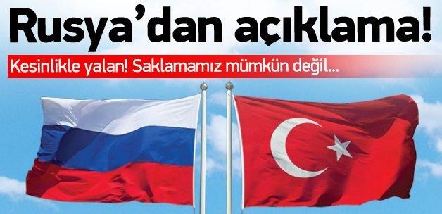 Rusya'dan Türkiye açıklaması: Kesinlikle yalan
