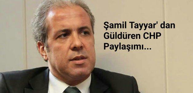 Şamil Tayyar'dan güldüren CHP paylaşımı