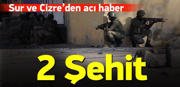 Sur ve Cizre'de terör saldırıları: 2 şehit