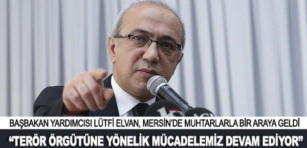 """""""Terör örgütüne yönelik mücadelemiz devam ediyor"""""""