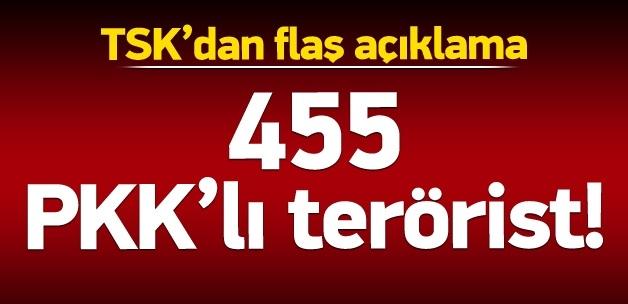 TSK'dan flaş açıklama: 455 terörist...