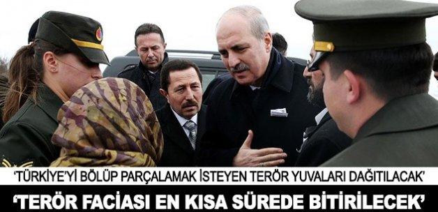 'Türkiye'yi parçalamak isteyen terör yuvaları dağıtılacak'