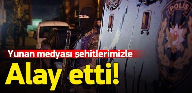 Yunan medyasından şehit polise hakaret