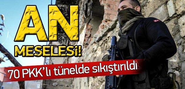 70 terörist tünelde kıstırıldı!