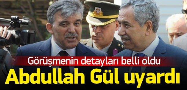 Abdullah Gül Arınç'la neler konuştı