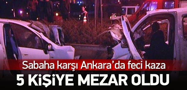 Ankara'da trafik kazası: 5 ölü 5 yaralı