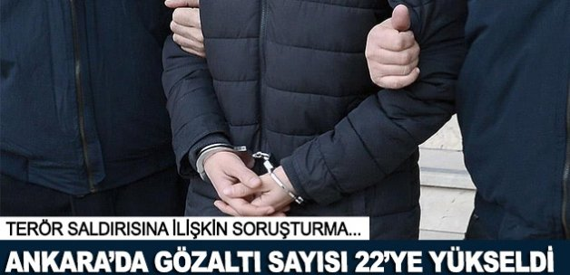 Ankara'daki terör saldırısında 22. gözaltı