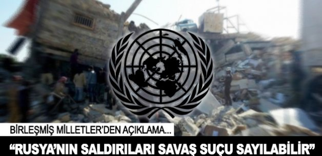 BM: Rusya'nın saldırıları savaş suçu sayılabilir
