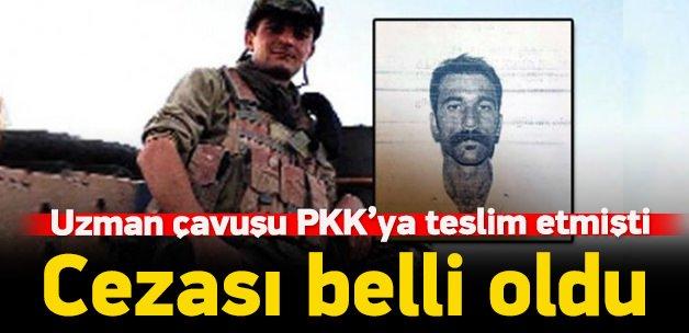 Çavuşu PKK'ya teslim etmişti! Cezası kesinleşti