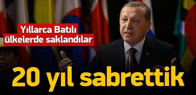Cumhurbaşkanı Erdoğan: 20 yıl sabrettik