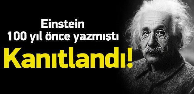 Einstein 100 yıl önce yazmıştı, kanıtlandı
