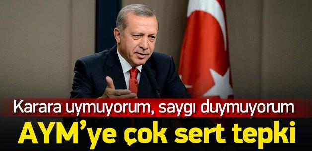 Erdoğan: AYM'nin kararına saygı duymuyorum