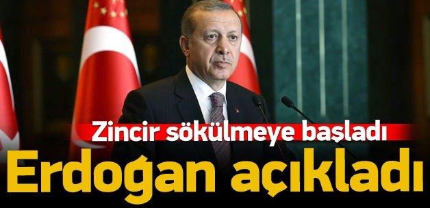 Erdoğan: Zincir sökülmeye başlandı!