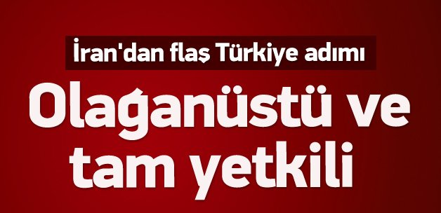 İran'dan flaş Türkiye adımı