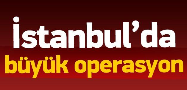 İstanbul'da büyük terör operasyonu