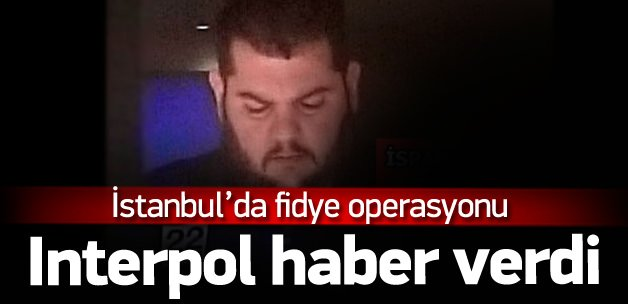 İstanbul'da fidye operasyonu