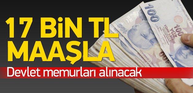 Kamuya 17 bin TL maaşla memur alınacak
