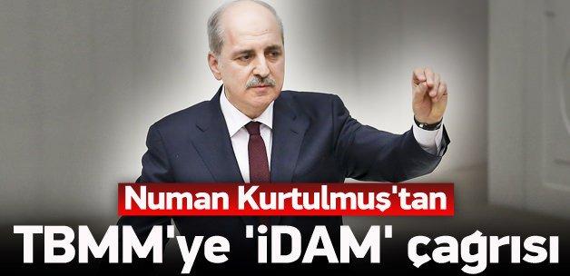 Kurtulmuş'tan TBMM'ye 'idam' çağrısı