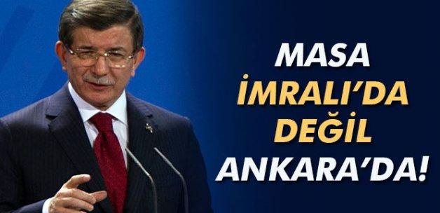 Masa İmralı'da değil Ankara'da!