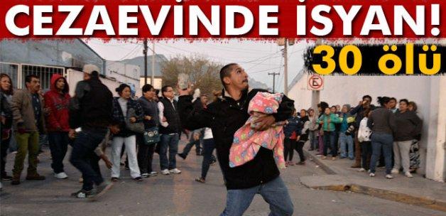Meksika'da cezaevinde isyan: en az 30 ölü