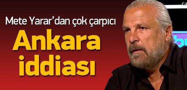 Mete Yarar'dan Ankara saldırısı iddiası