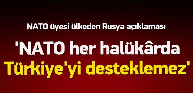 'NATO her halükârda Türkiye'yi desteklemez'