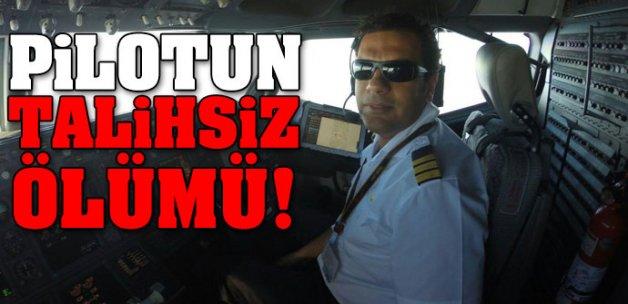 Pilotun talihsiz ölümü!