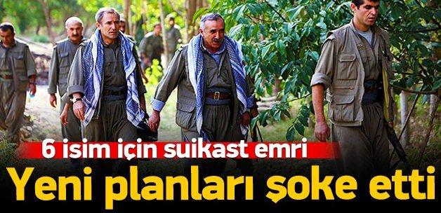 PKK 6 kişi için 'suikast' emri verdi!