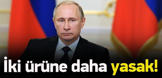Rusya'dan iki ürüne daha yasak!