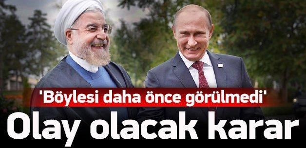 Rusya ve İran'dan olay olacak karar