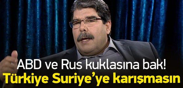 Salih Müslim: Türkiye Suriye'ye karışmasın