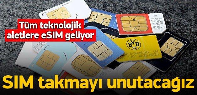 SIM takmayı unutacağız