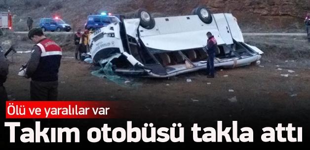 Takım otobüsü kaza yaptı! Ölü ve yaralılar var