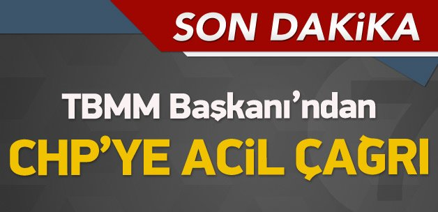 TBMM Başkanı'ndan CHP'ye çağrı