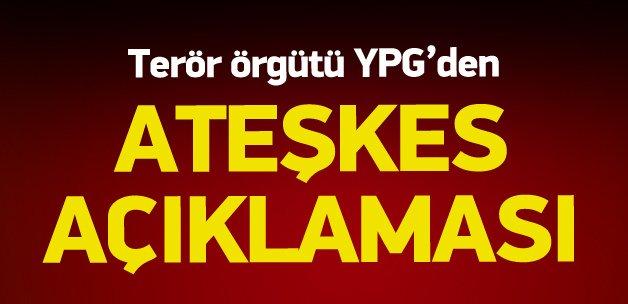 Terör örgütü YPG'den ateşkes açıklaması
