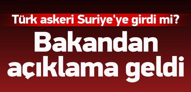 Türk askeri Suriye'ye girdi mi? Açıklama geldi