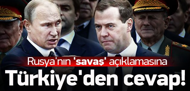 Türkiye'den Rusya'ya 'dünya savaşı' cevabı