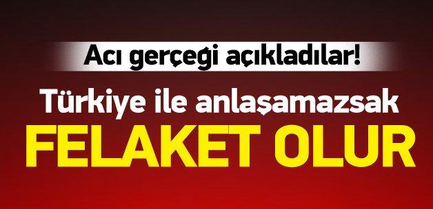 Türkiye ile ilerleme olmazsa durum felaket