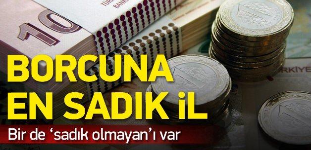 Türkiye'nin borcuna en sadık ili