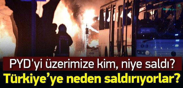 Türkiye'ye kim, neden saldırıyor?