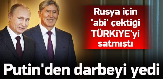 Türkiye'yi 'satan' Kırgızistan'a 'Rus' darbesi