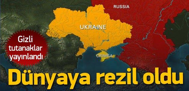 Ukrayna'yı dünyaya rezil eden tutanaklar
